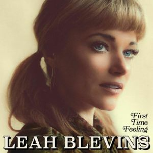 BLEVINS, Leah - First Time Feeling