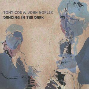 COE, Tony/JOHN HORLER - Dancing In The Dark