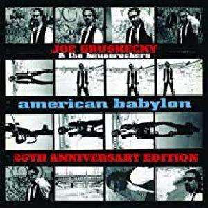 GRUSHECKY, Joe/THE HOUSEROCKERS - American Babylon (25th Anniversary Edition)