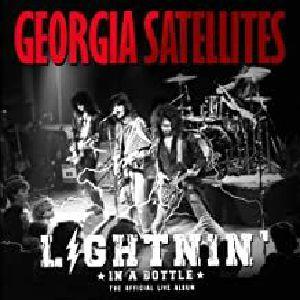 GEORGIA SATELLITES, The - Lightnin' In A Bottle: The Official Live Album