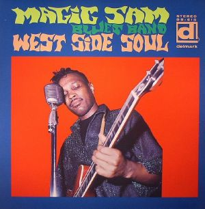 MAGIC SAM'S BLUES BAND - West Side Soul (reissue)