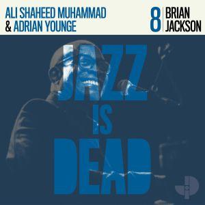 JACKSON, Brian/ADRIAN YOUNGE/ALI SHAHEED MUHAMMAD - Jazz Is Dead 8