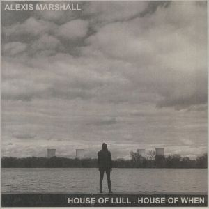 MARSHALL, Alexis - House Of Lull House Of When