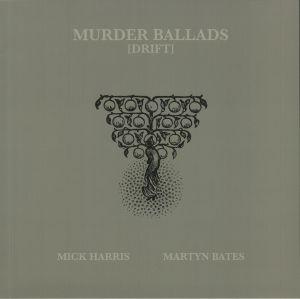 Mick Harris / Martyn Bates - Murder Ballads (Drift)