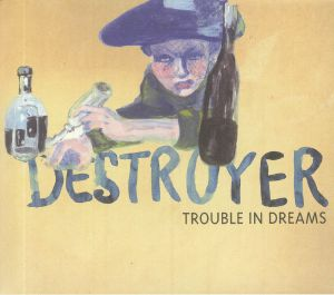 DESTROYER - Trouble In Dreams (reissue)