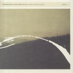 VITIELLO, Stephen/MOLLY BERG - Between You & The Shapes You Take