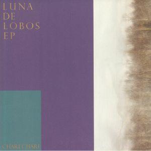 Chari Chari - Luna De Lobos EP