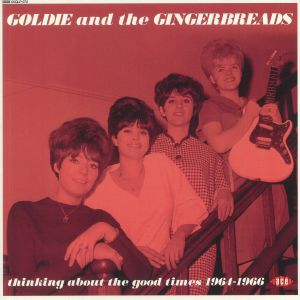 GOLDIE & THE GINGERBREADS - Thinking About The Good Times 1964-1966 (mono)