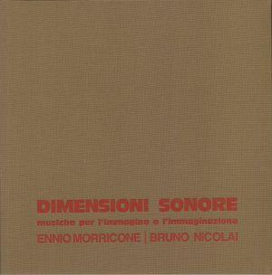MORRICONE, Ennio/BRUNO NICOLAI - Dimensioni Sonore: Musiche Per L'Immagine E L'Immaginazione (Soundtrack) (reissue)