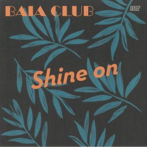 BAIA CLUB - Shine On