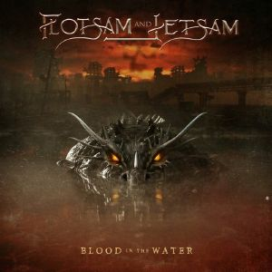 FLOTSAM & JETSAM - Blood In The Water