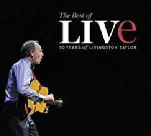 TAYLOR, Livingston - The Best Of Live: 50 Years Of Livingston Taylor
