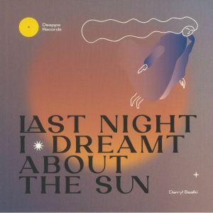 BAALKI, Darryl - Last Night I Dreamt About The Sun