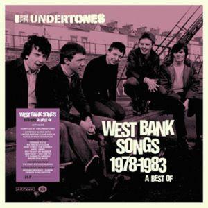 UNDERTONES, The - West Bank Songs 1978-1983: A Best Of