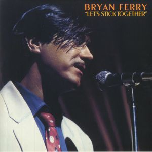 FERRY, Bryan - Let's Stick Together (reissue)