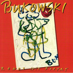 Charles Bukowski - Bukowski Reads His Poetry (100th Birthday Edition)
