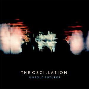 OSCILLATION, The - Untold Futures