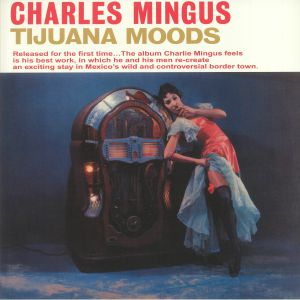 MINGUS, Charles - Tijuana Moods