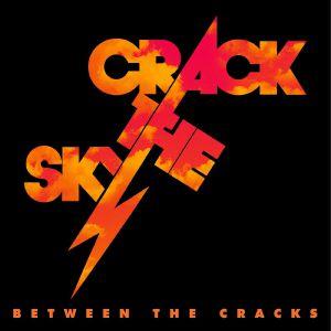 CRACK THE SKY - Between The Cracks