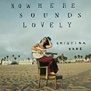 VANE, Cristina - Nowhere Sounds Lovely