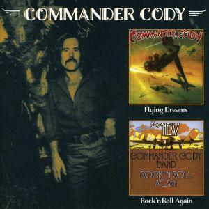 COMMANDER CODY - Rock 'n Roll Again/Flying Dreams
