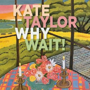 TAYLOR, Kate - Why Wait!