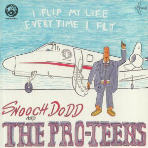 PRO TEENS, The - I Flip My Life Every Time I Fly