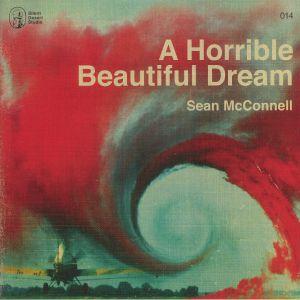 McCONNELL, Sean - A Horrible Beautiful Dream