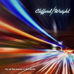 CLIFFORD/WRIGHT - For All The Money In The World