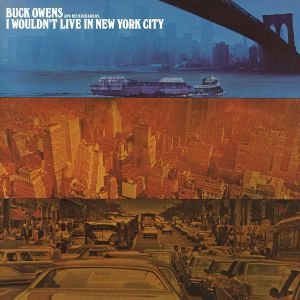 OWENS, Buck & HIS BUCKAROOS - I Wouldn't Live In New York City