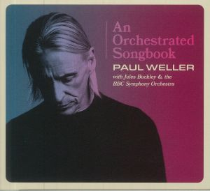 WELLER, Paul - An Orchestrated Songbook With Jules Buckley & The BBC Symphony Orchestra