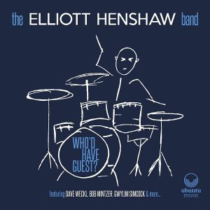 ELLIOT HENSHAW BAND, The - Who'd Have Guest?