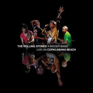 ROLLING STONES, The - A Bigger Bang Live On Copacabana Beach