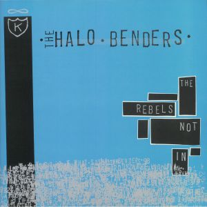 HALO BENDERS, The - The Rebels Not In