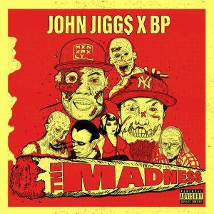 JOHN JIGGS/BP - The Madness