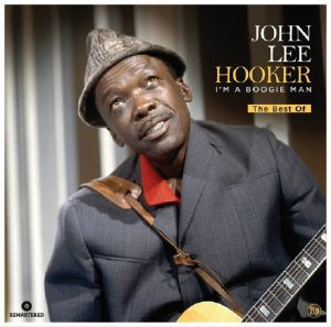 HOOKER, John Lee - I'm A Boogie Man: The Best Of
