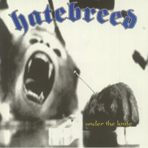 HATEBREED - Under The Knife (reissue)