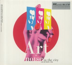 ART OF NOISE, The - Noise In The City: Live In Tokyo 1986