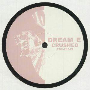DREAM E - Crushed