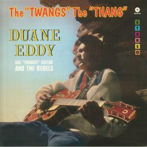 EDDY, Duane & THE REBELS - The Twangs The Thang (reissue)
