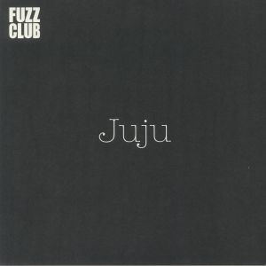 JUJU - Fuzz Club Session