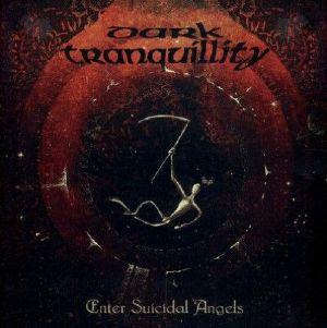 DARK TRANQUILLITY - Enter Suicidal Angels (reissue)
