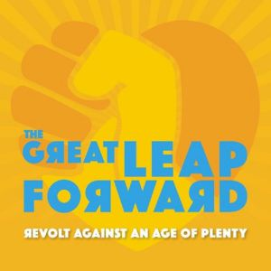 GREAT LEAP FORWARD, The - Revolt Against An Age Of Plenty
