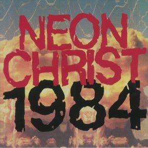 NEON CHRIST - 1984