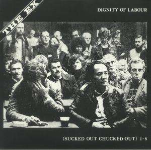 EX, The - Dignity Of Labour