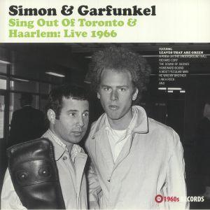 SIMON & GARFUNKEL - Sing Out Of Toronto & Haarlem: Live 1966