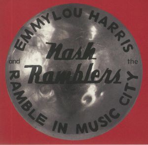HARRIS, Emmylou/THE NASH RAMBLERS - Ramble In Music City: The Lost Concert