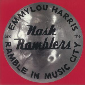 Emmylou Harris / The Nash Ramblers - Ramble In Music City: The Lost Concert