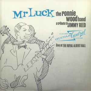 WOOD, Ronnie/THE RONNIE WOOD BAND - Mr Luck: A Tribute To Jimmy Reed: Live At The Royal Albert Hall