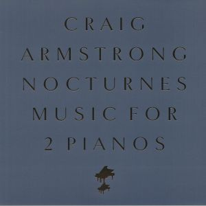 ARMSTRONG, Craig - Nocturnes: Music For Two Pianos